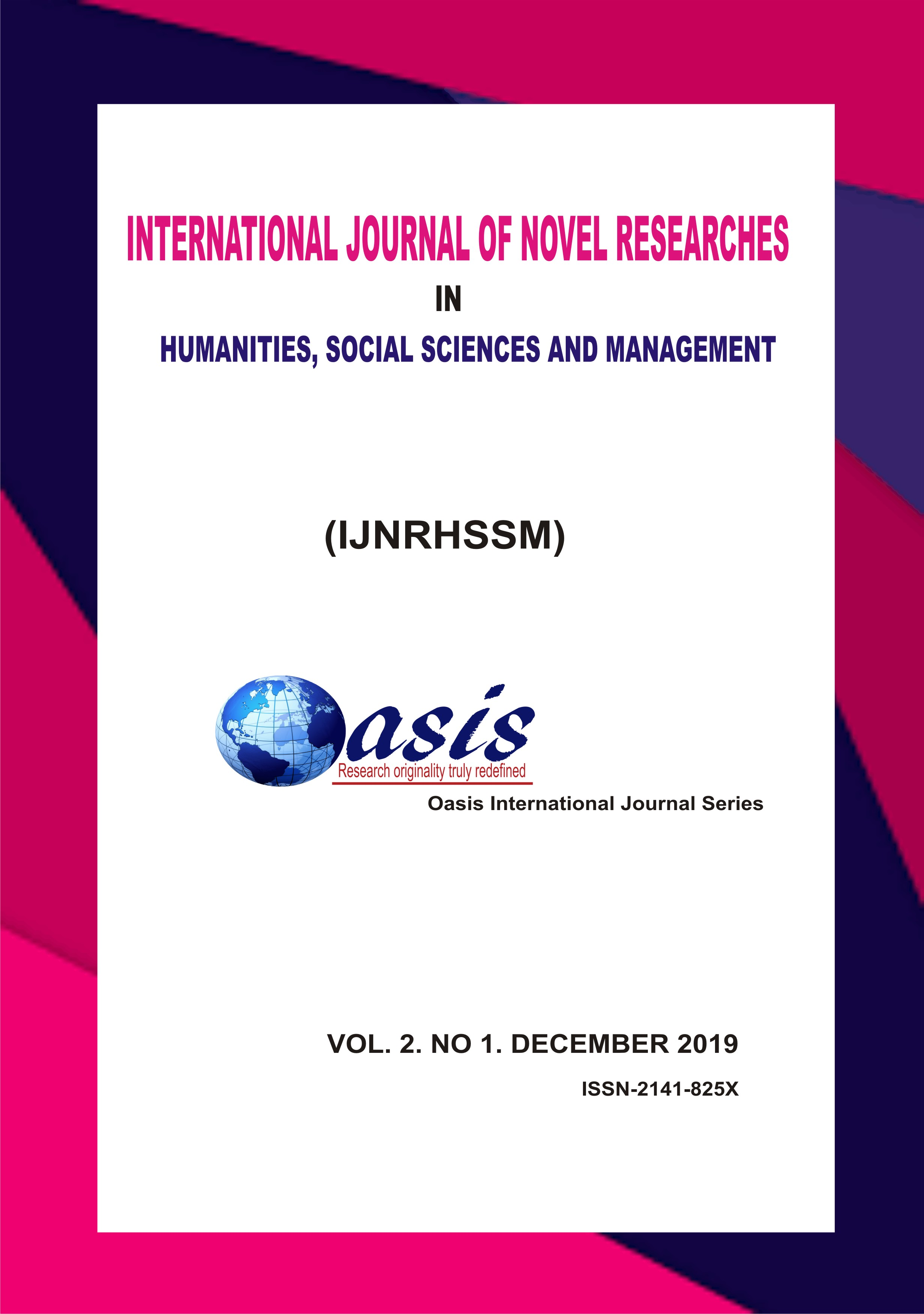 View Vol. 2 No. 1 (2019): International Journal of Novel Researches in Humanities, Social Science and Management